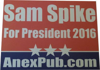 Sam Spike for President!